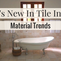 What's New in Tile in 2017: Material Trends